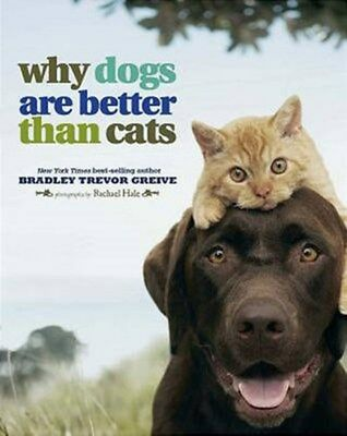Why Dogs are Better Than Cats 9780740789762 by Bradley Trevor Greive, Hardback