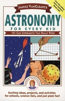 Astronomy for Every Kid: 101 Experiments That Really Work 9780471535737, NEW