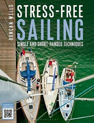 Stress-Free Sailing: Single and Short-Handed Techniques 9781472907431, Wells