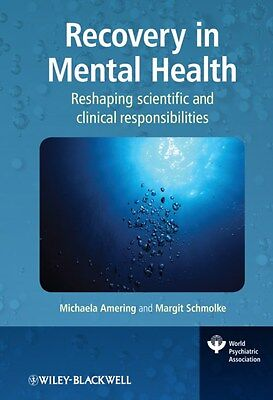 Recovery in Mental Health: Reshaping Scientific and Clinical Responsibilities...