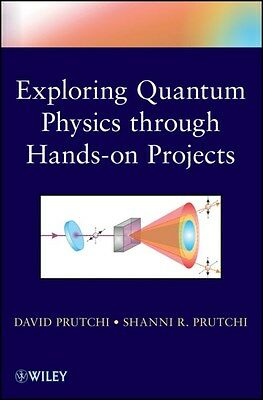 Exploring Quantum Physics Through Hands-on Projects 9781118140666, Paperback