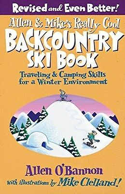 Allen & Mike's Really Cool Backcountry Ski Book, Revised and Even Better!:...