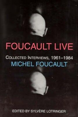 Foucault Live: Collected Interviews, 1961--1984 9781570270185 by Michel Foucault