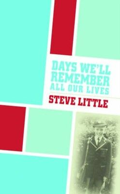 Days We'll Remember All Our Lives 9781452056784 by Steve Little, Paperback, NEW