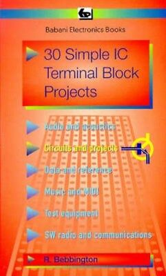30 Simple I.C.Terminal Block Projects 9780859343794 by Roy Bebbington, Paperback