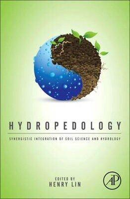 Hydropedology: Synergistic Integration of Soil Science and Hydrology by...