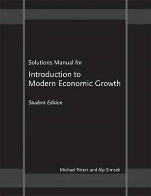 Solutions Manual for Introduction to Modern Economic Growth 9780691141633, NEW