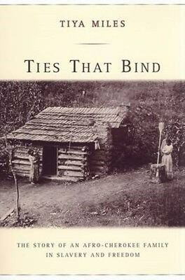 Ties That Bind: The Story of an Afro-Cherokee Family in Slavery and Freedom...