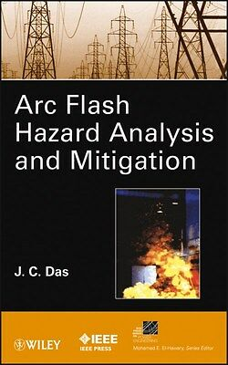 ARC Flash Hazard Analysis and Mitigation 9781118163818 by J. C. Das, Hardback