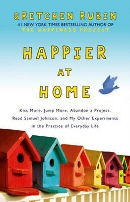 Happier at Home: Kiss More, Jump More, Abandon a Project, Read Samuel...