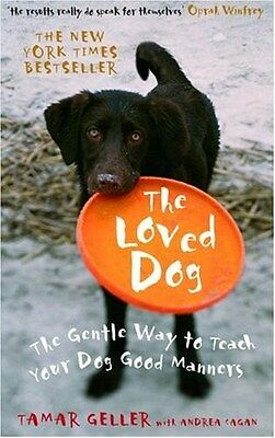 Loved Dog: The Gentle Way to Teach Your Dog Good Manners 9780091922252, Geller