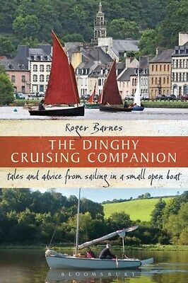 The Dinghy Cruising Companion: Tales and Advice from Sailing a Small Open...