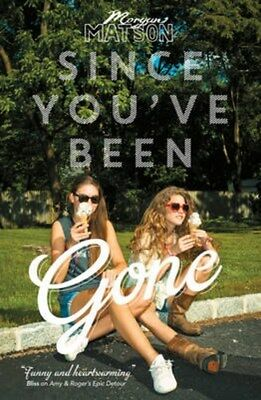 Since You've Been Gone 9781471122668 by Morgan Matson, Paperback, BRAND NEW