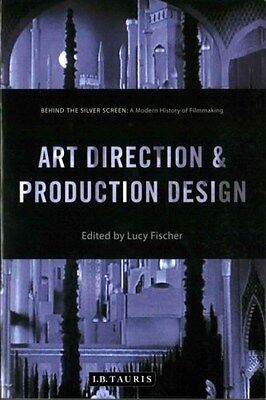 Art Direction and Production Design: A Modern History of Filmmaking by...