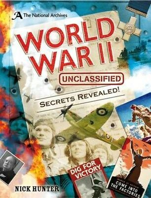 National Archives: World War II Unclassified 9781472920003 by Nick Hunter, NEW