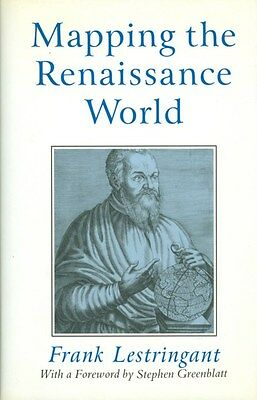 Mapping the Renaissance World: The Geographical Imagination in the Age of...