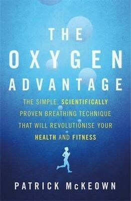 The Oxygen Advantage: The Simple, Scientifically Proven Breathing Technique...