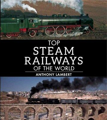 Top steam journeys of the world 9781780095080 by Anthony Lambert, Paperback, NEW