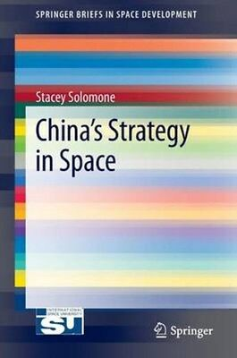 China's Strategy in Space 9781461466895 by Stacey L. Solomone, Paperback, NEW