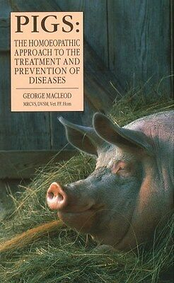 Pigs: The Homoeopathic Approach to the Treatment and Prevention of Diseases...
