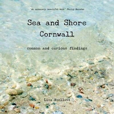 Sea and Shore Cornwall: Common and Curious Findings 9780957490208, Paperback