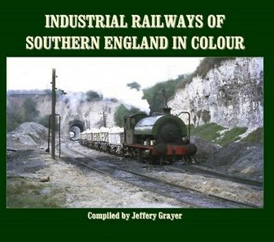 Industrial Railways of Southern England in Colour 9781906419813, Hardback, NEW