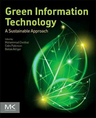 Green Information Technology: A Sustainable Approach 9780128013793, Dastbaz, NEW