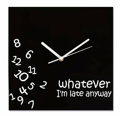 Whatever I'm Late Anyway Novelty Desktop Clock Fun Table top office Square Black