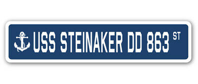 USS STEINAKER DD 863 Street Sign us navy ship veteran sailor gift