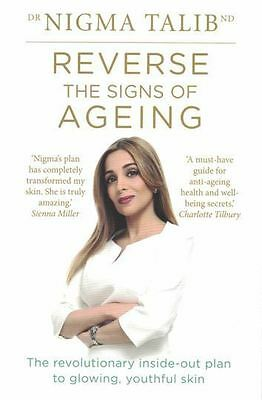 Reverse The Signs of Ageing by Dr Nigma Talib NEW