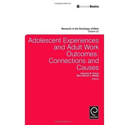 Adolescent Experiences Adult Work Outcomes Greve Seidel Keister E. 9781783505715
