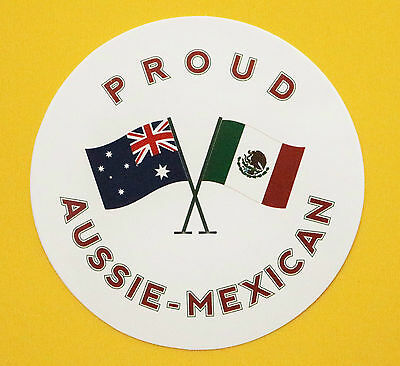 Proud Aussie - Mexican Australian Sticker Mexico Vinyl Decal Car Truck Caravan