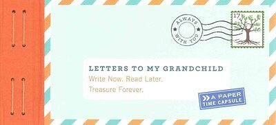 Letters to My Grandchild: Write Now. Read Later. Treasure Forever. 9781452145754