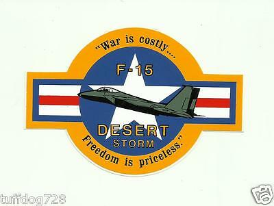 """LOT OF 5/Ea - """"WAR IS COSTLY F-15 DESERT STORM FREEDOM IS PRICELESS"""" STICKER"""