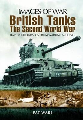 British Tanks: The Second World War 9781848845008 by Pat Ware, Paperback, NEW