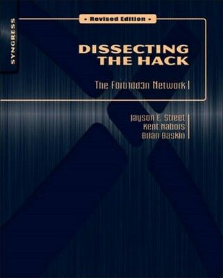 Dissecting the Hack: The F0rb1dd3n Network 9781597495684 by Jayson E. Street