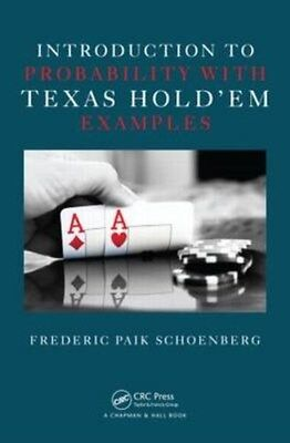 Introduction to Probability with Texas Holdem Examples 9781439827680, Schoenberg