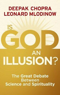Is God an Illusion: The Great Debate Between Science and Spirituality by...