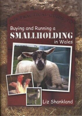 Practical Guide to Buying and Running a Smallholding in Wales 9780708321386, NEW