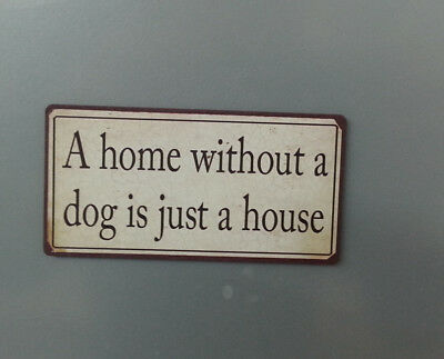 """Lafinesse Denmark Magnet-Schild """"A home without a dog is just a house"""" Hund"""