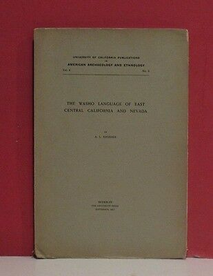 The Washo Language of East Central California and Nevada by. A.L. Kroeber - 1907
