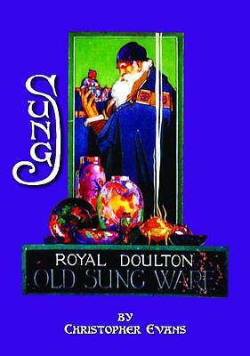 ROYAL DOULTON OLD SUNG WARE - A COLLECTORS GUIDE by CHRISTOPHER EVANS