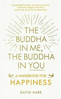 The Buddha In Me, The Buddha In You - A Handbook For Happiness by David Hare NEW