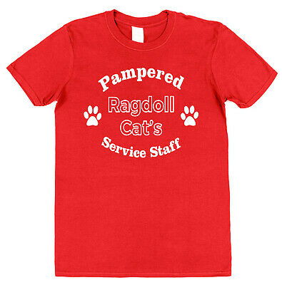 PAMPERED RAGDOLL CAT'S SERVICE STAFF T-SHIRT Pet Lover Gift Christmas Present