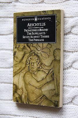 Prometheus Bound and Other Plays: The Suppliants; Seven Against Thebes; The...