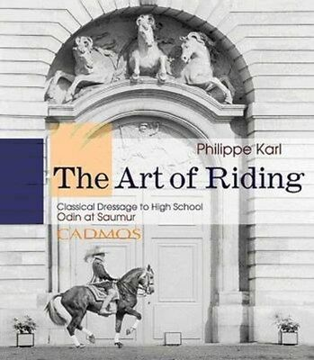 Art of Riding: Classical  Dressage to High School 9783861279747 by Philippe Karl