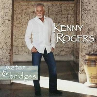 Kenny Rogers : Water and Bridges CD (2006)