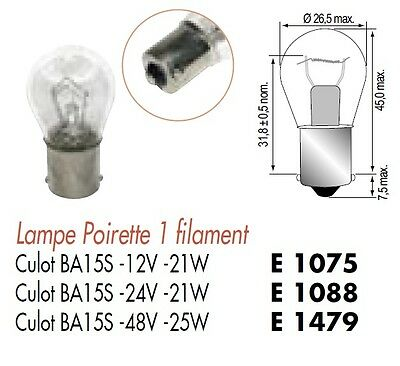 LOT 10 LAMPE AMPOULE POIRETTE 48V 48 Volts 25W Culot BA15S 1 Contact STOP PHARE