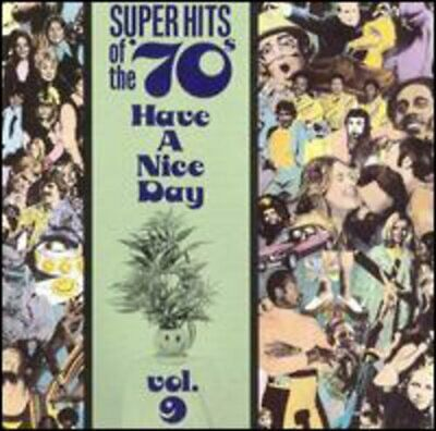 Various Artists : Super Hits of the 70s: Have a Nice Day, Vol. 9 CD