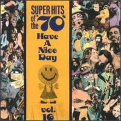 Various : Super Hits Of The 70's: HAVE A NICE DAY VOL. 16 CD (1999)